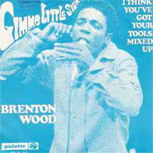 Brenton Wood - Gimme Little Sign download free