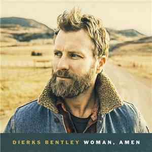 Dierks Bentley - Woman, Amen download free