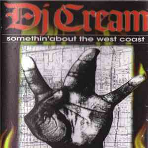 DJ Cream - Somethin'About The West Coast download free