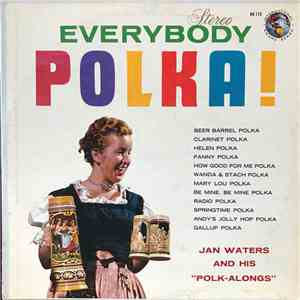 "Jan Waters And His ""Polk-Alongs"" - Everybody Polka download free"