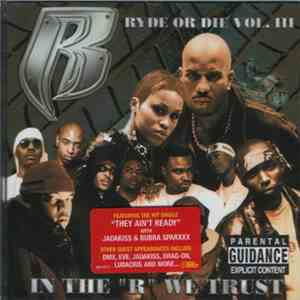 "Ruff Ryders - Ryde Or Die Vol. III - In The ""R"" We Trust download free"