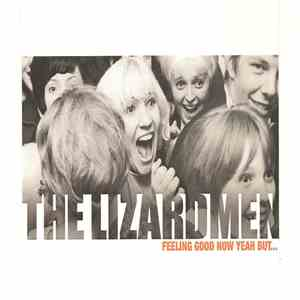 The Lizardmen - Feeling Good Now Yeah But... download free
