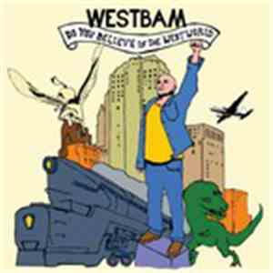 WestBam - Do You Believe In The Westworld download free