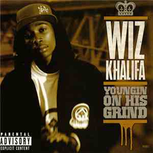 Wiz Khalifa - Youngin On His Grind download free